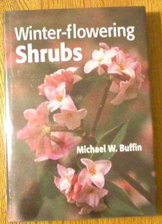 Winter-Flowering Shrubs, Buffin, Michael W.